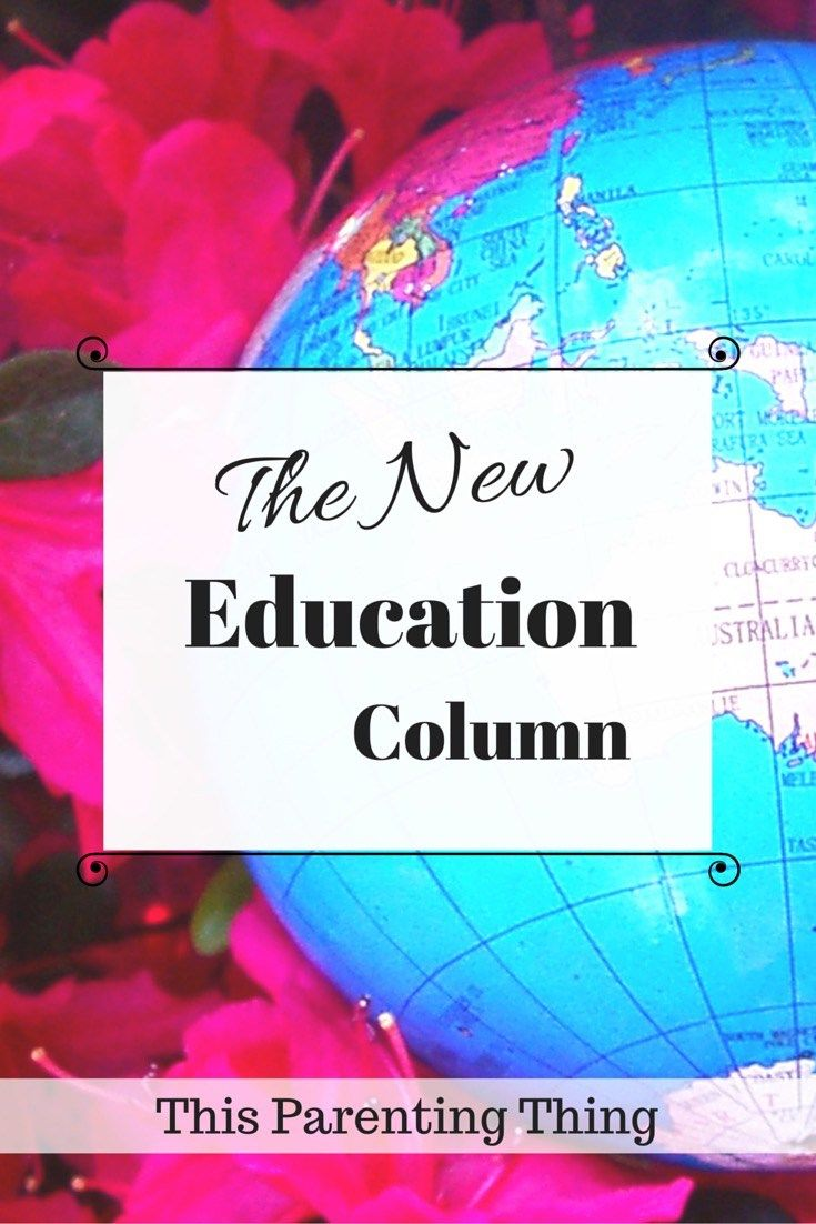 The New Education Column, on the blog This Parenting Thing. Click to read more an education actualities, or pin it to save for later!