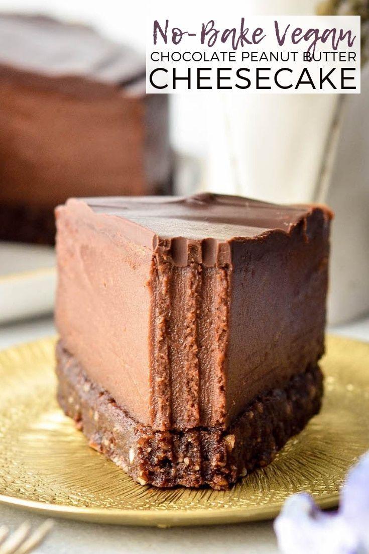No Bake Vegan Chocolate Peanut Butter Cheesecake Recipe In 2020 Chocolate Peanut Butter Cheesecake Chocolate Cheesecake Recipes Vegan Cheesecake Recipe