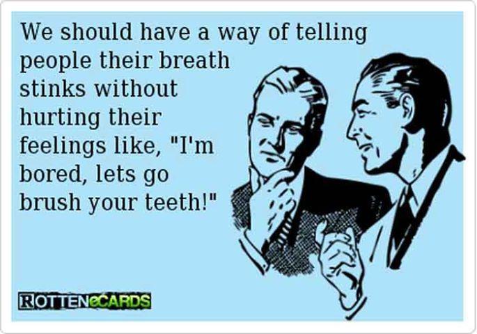 Advice for telling someone they have bad breathe. Dennis Lambert, DDS, pediatric dentist in Mason & Cincinnati, OH @ www.cincykidsteeth.com