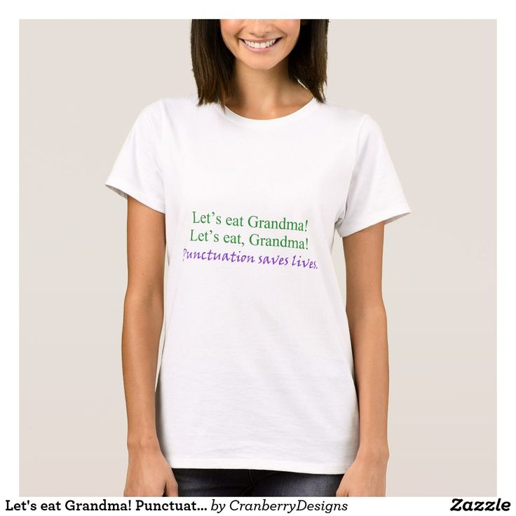Let's eat Grandma! Punctuation saves lives (humor)