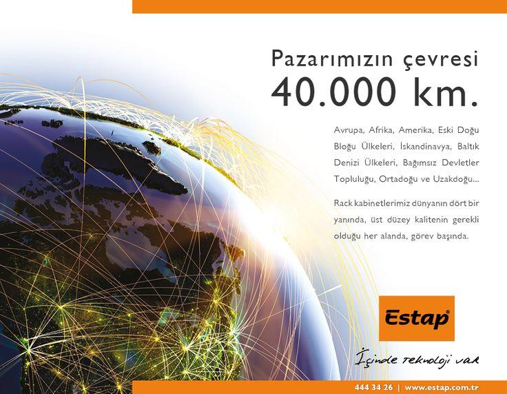 Pazarımızın çevresi 40.000 km.  www.estap.com.tr                                                     Estap. Türkiye'nin en beğenilen 19'' rack kabinet üreticisi.