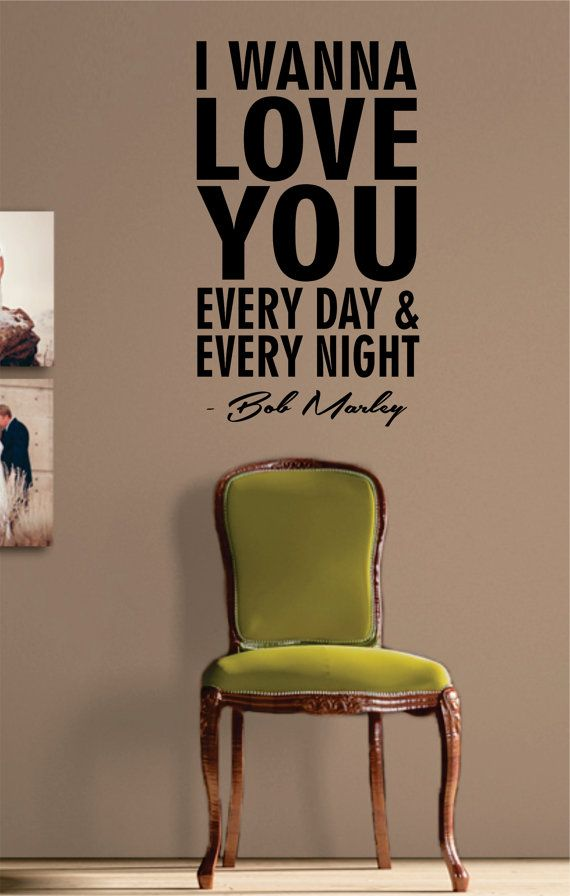 Bob Marley I Wanna Love You and Treat You Right new Decal Sticker Wall Vinyl Quote Music Art