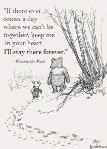 """I'll stay there forever"" Winnie the Pooh"