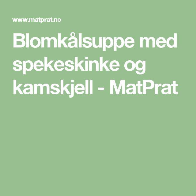 Blomkålsuppe med spekeskinke og kamskjell - MatPrat