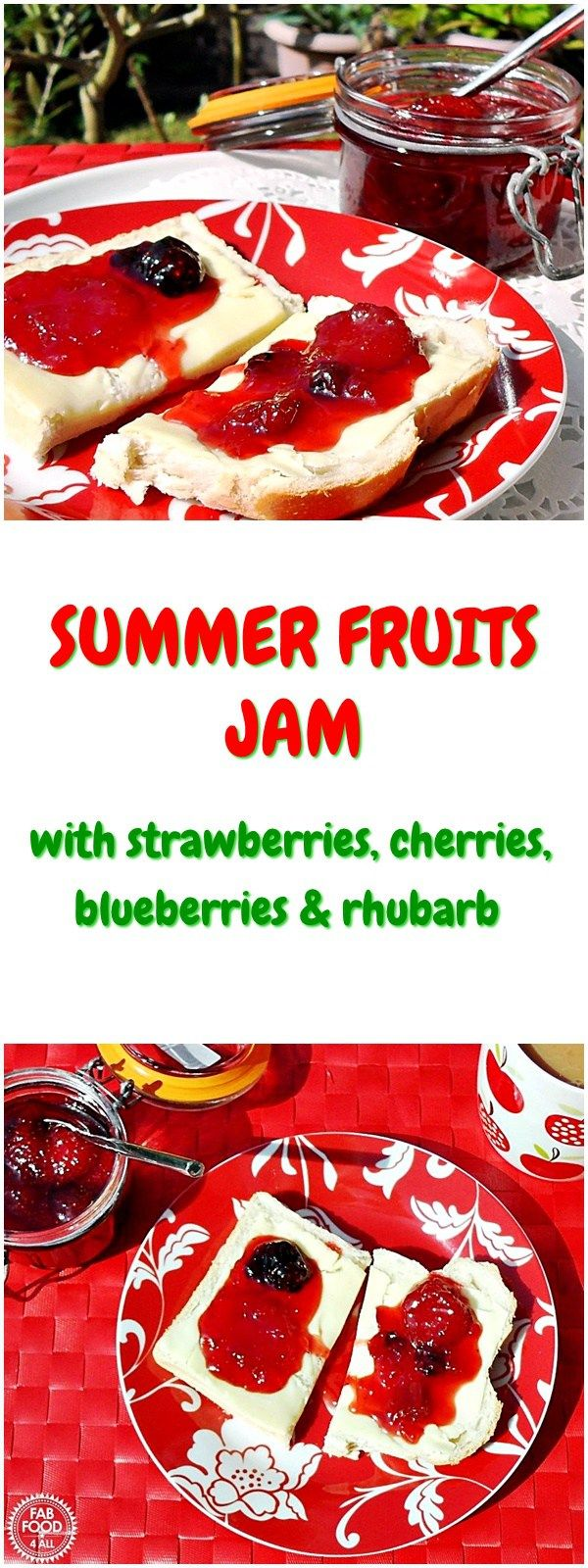Summer Fruits Jam, divinely delicious! Fab Food 4 All