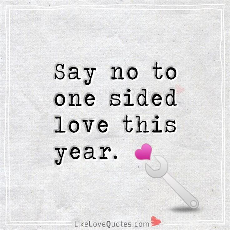 Say no to one sided love this year.