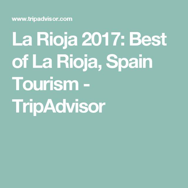 La Rioja 2017: Best of La Rioja, Spain Tourism - TripAdvisor