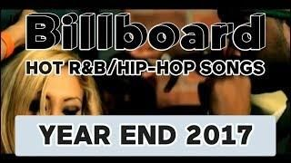 Billboard Hot R&B/Hip-Hop/Rap Songs TOP 100 (Year End Chart Of 2017)