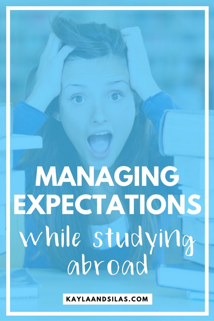 Managing Expectations for Your Study Abroad Semester | Dealing with Frustration While Studying Away | The Adventures of Kayla and Silas