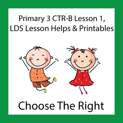 Lesson helps and printables for Primary 3 CTR B Lesson 1 Choose the Right #Primary #PrimaryLesson #CTR