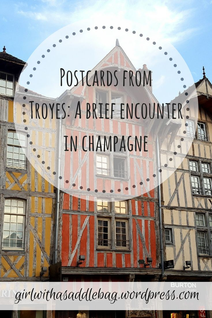 Postcards from Troyes: A brief encounter in Champagne - https://girlwithasaddlebag.wordpress.com/2017/08/17/postcards-from-troyes-a-brief-encounter-in-champagne/