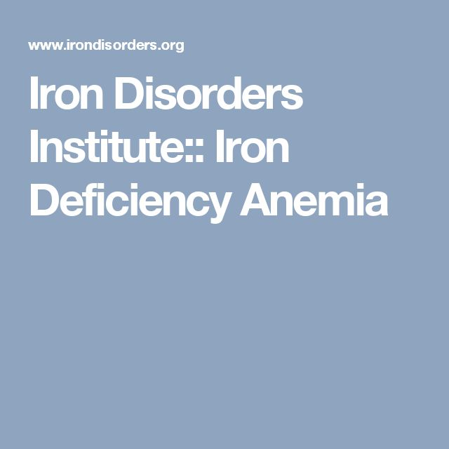 Iron Disorders Institute:: Iron Deficiency Anemia