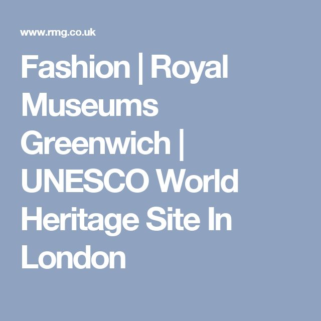 Fashion | Royal Museums Greenwich | UNESCO World Heritage Site In London