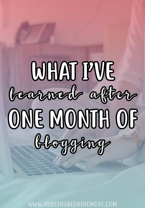 What I've Learned After One Month of Blogging - Millennial on the Move