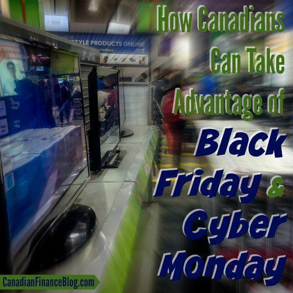 Advantage Black Canadians Cyber Friday Monday How Canadians Can Take Advantage Of Black Friday And Cyber Monday Black Friday Cyber Monday Cyber
