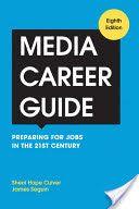 Media Career Guide, By Sherri Hope Culver and James Seguin, Call # HF5381.P91 C85 2014