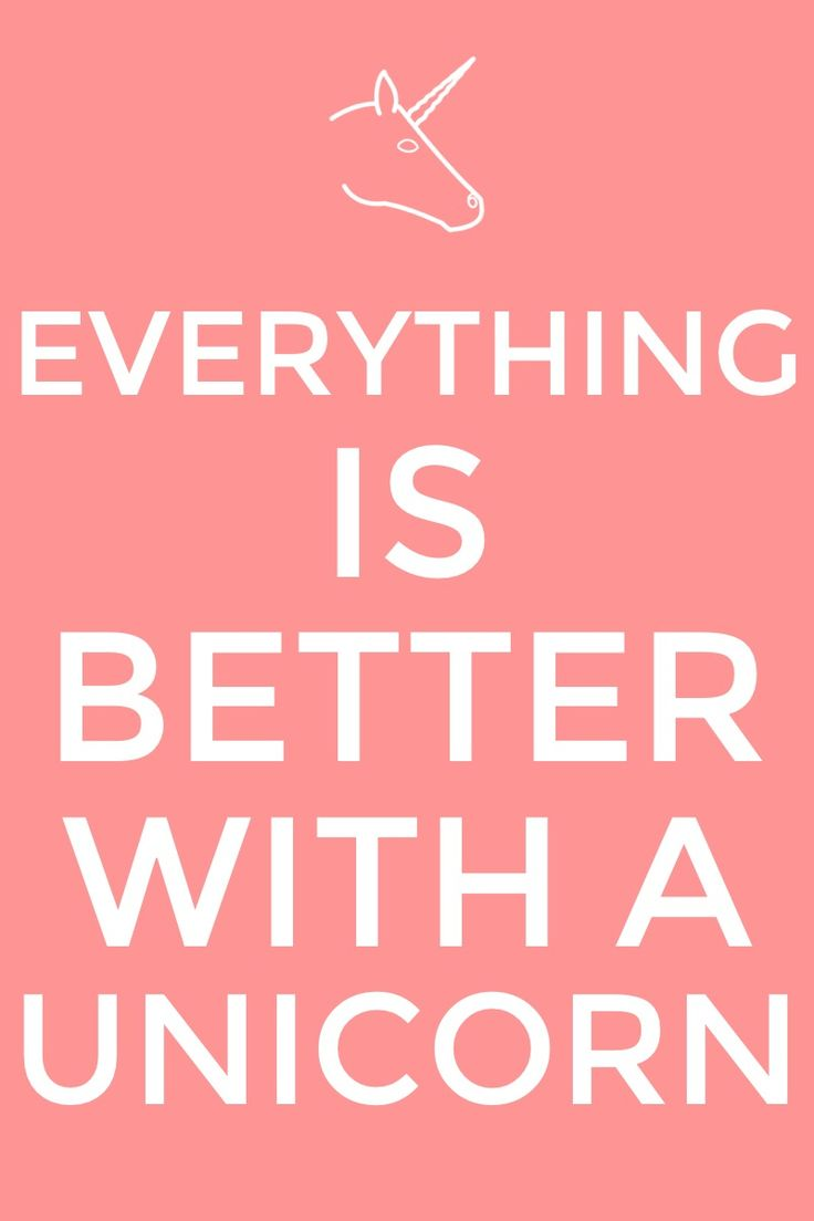 Everything is better with a unicorn