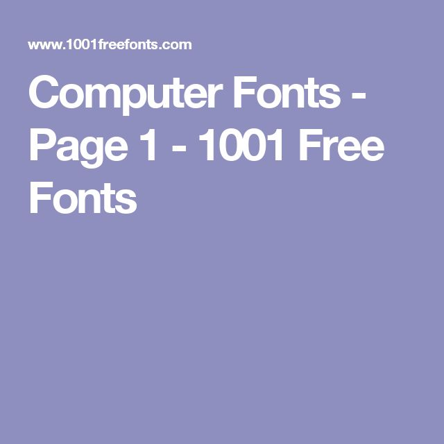 Computer Fonts - Page 1 - 1001 Free Fonts