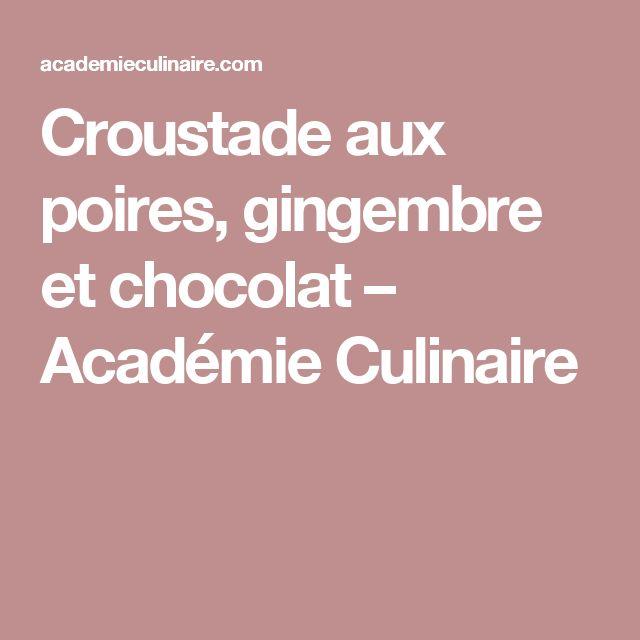 Croustade aux poires, gingembre et chocolat – Académie Culinaire