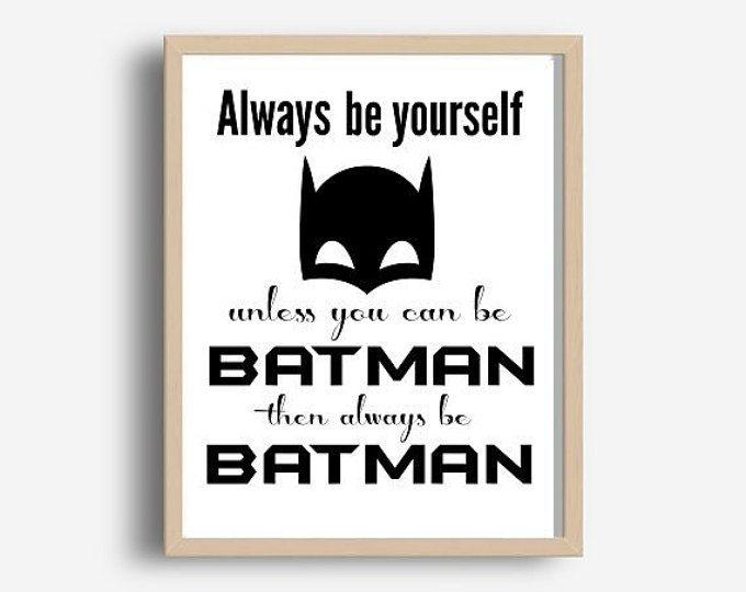 Batman Print, Always Be Yourself, Batman Poster, Boys room Decor. printable Art, Instant Download, Batman Art, Batman Printable