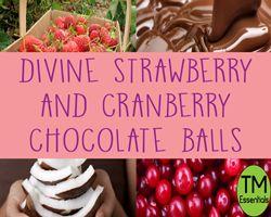 Divine Strawberry and Cranberry Chocolate Balls