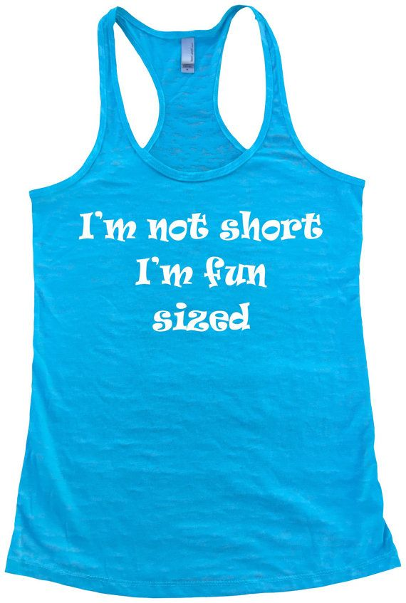 I'm not short I'm fun sized tank top. Womens Burnout Racerback Tanktop. Gym tank top. Workout tanks. Yoga Tank top. Exercise Tank Top. Cute