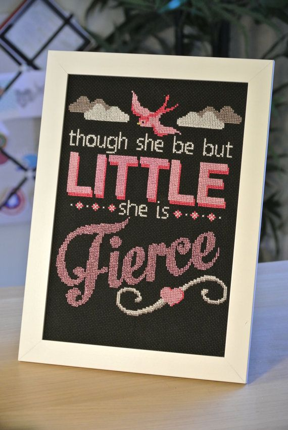 Though she be little, she is Fierce. Cross Stitch pattern. 50% of the purchase price will be donated to the #makeforgood project