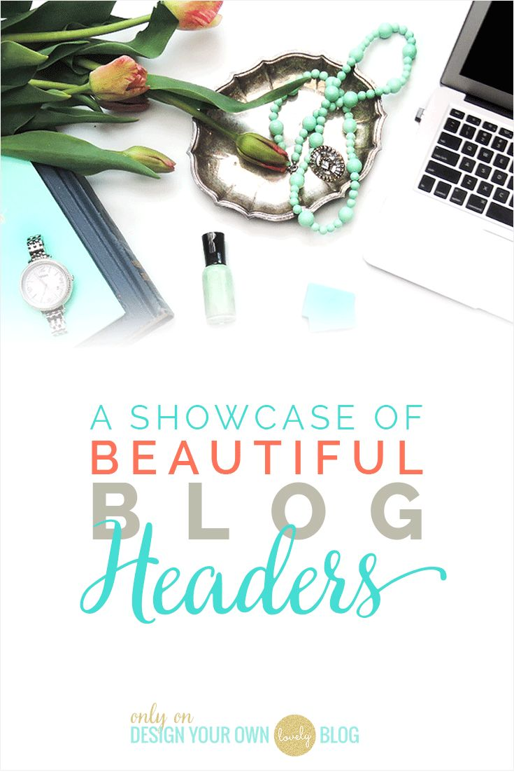 A Showcase of Beautiful Blog Headers. Part of the June monthly theme on Blog Headers only on DesignYourOwnBlog.com
