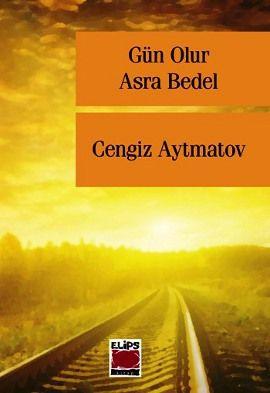 gun olur asra bedel - cengiz aytmatov - elips kitaplari http://www.idefix.com/kitap/gun-olur-asra-bedel-cengiz-aytmatov/tanim.asp