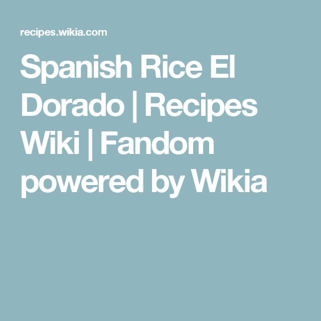 Spanish Rice El Dorado | Recipes Wiki | Fandom powered by Wikia