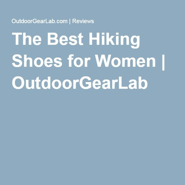 The Best Hiking Shoes for Women   OutdoorGearLab