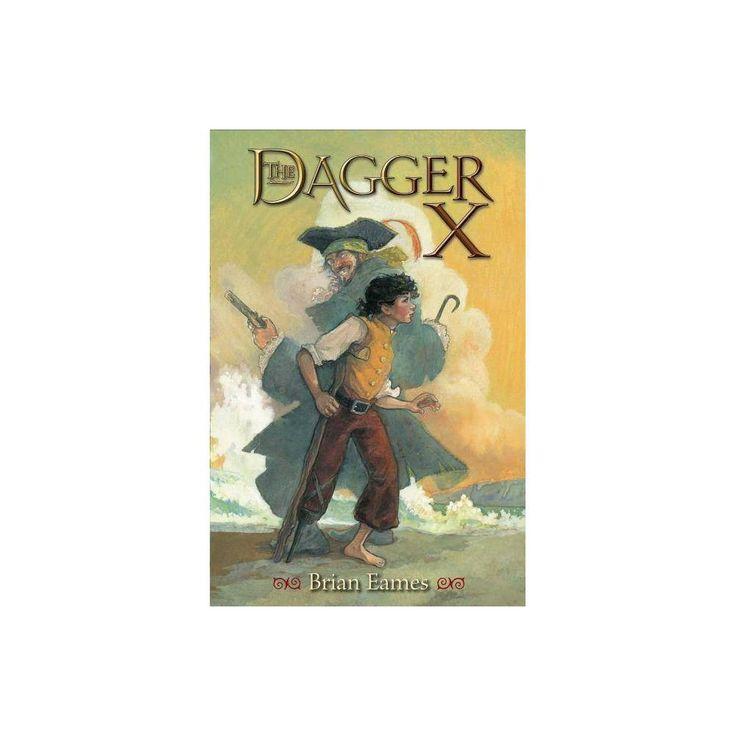 The Dagger X (Dagger Chronicles) by Brian Eames