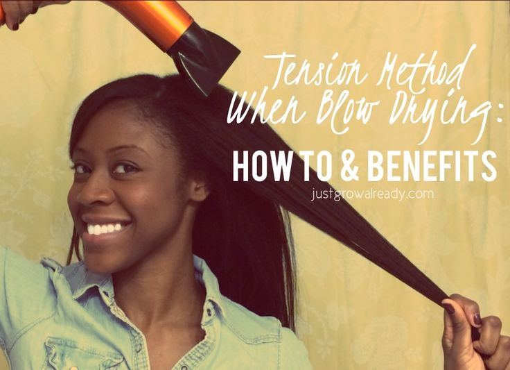 Just Grow Already! | journeying to healthy hair: The Tension Method When Blow Drying: How To & Benefits