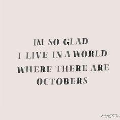 the truest words ever spoken -- life is so much better in october