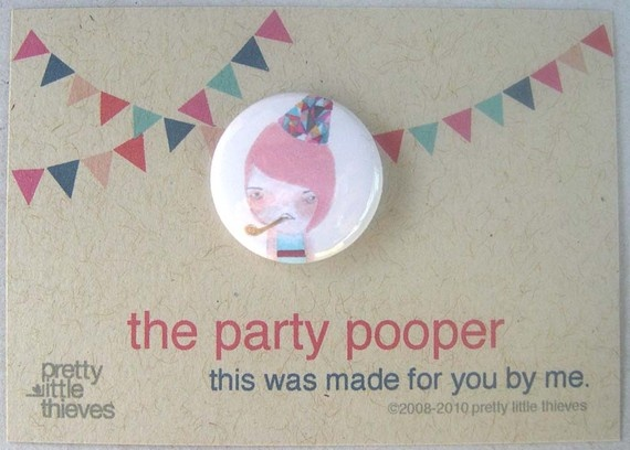 pinback button badge, the party pooper