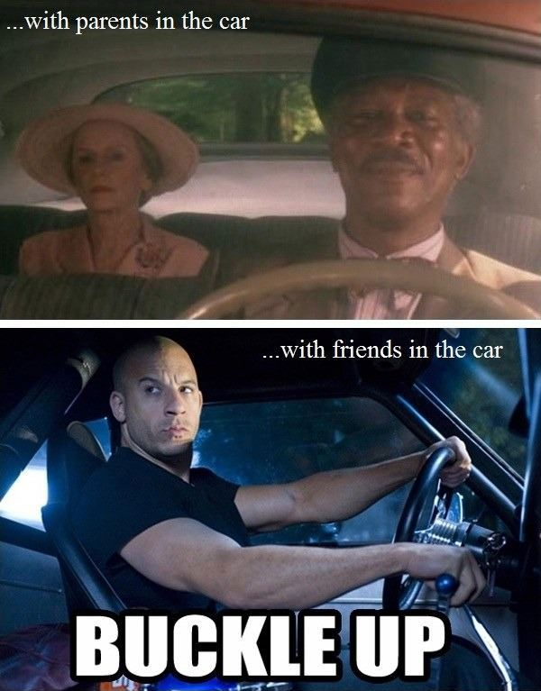 I do tend to drive a bit Fast and Furious ;)