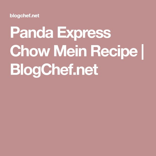 Panda Express Chow Mein Recipe   BlogChef.net