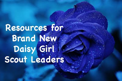 Resources for brand new Daisy Girl Scout leaders-How to set up and establish your new troop
