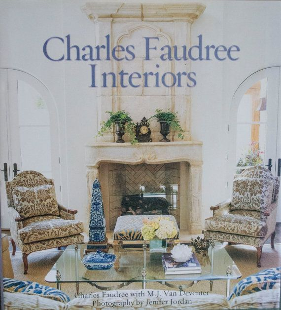 French Riviera Coffee Table Book: Charles Faudree Interiors, Coffee Table Book, Interior