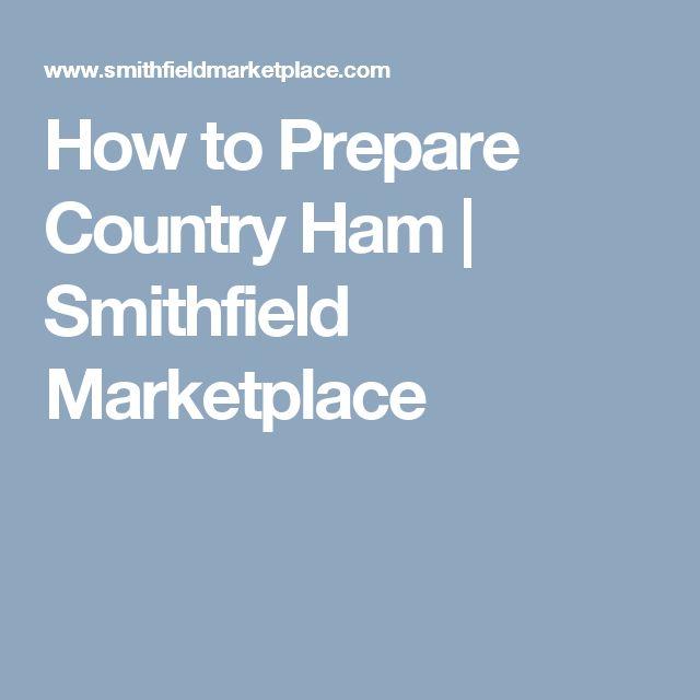 How to Prepare Country Ham | Smithfield Marketplace
