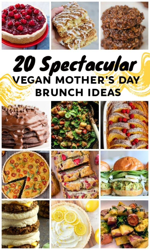 20 Spectacular Vegan Mother S Day Brunch Ideas In 2020 Food Party Snack Food Comfort Food Desserts