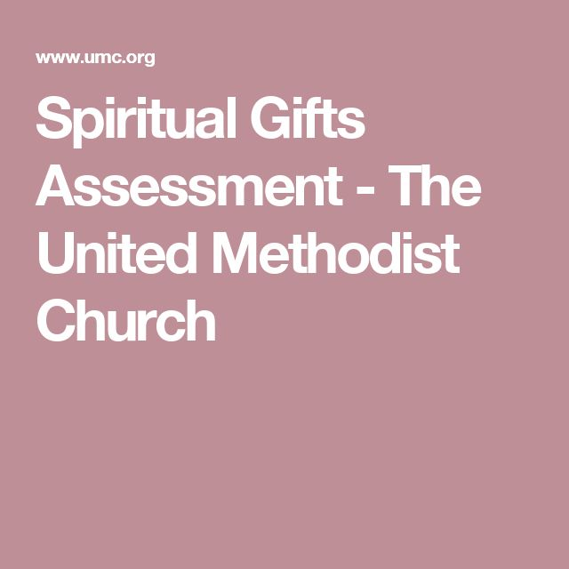 Spiritual Gifts Assessment - The United Methodist Church