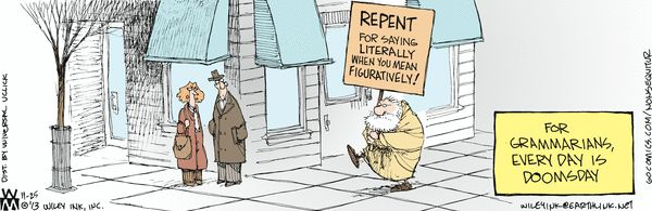 "Non Sequitur Comic Strip on GoComics.com / Yeah, this is true. I'm guessing he also has a ""Your and You're"" sign, as well as a ""There, Their, and They're"" one."