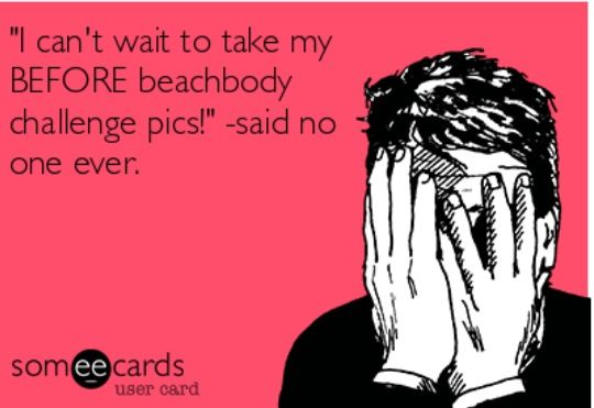 So true, but totally worth it when you see the amazing changes at the end of your challenge! Email me at morganpuckrinfitness@gmail.com or visit my Facebook Page: Morgan Puckrin Fitness to discuss my next challenge group!  www.beachbodycoach.com/morganpuckrin