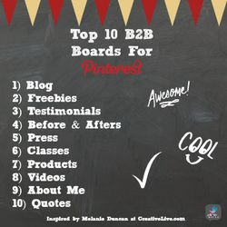 Top 10 Business to Business Boards for Pinterest. This was my biggest takeaway from a Pinterest workshop via @Melanie Duncan and @creativeLIVE.