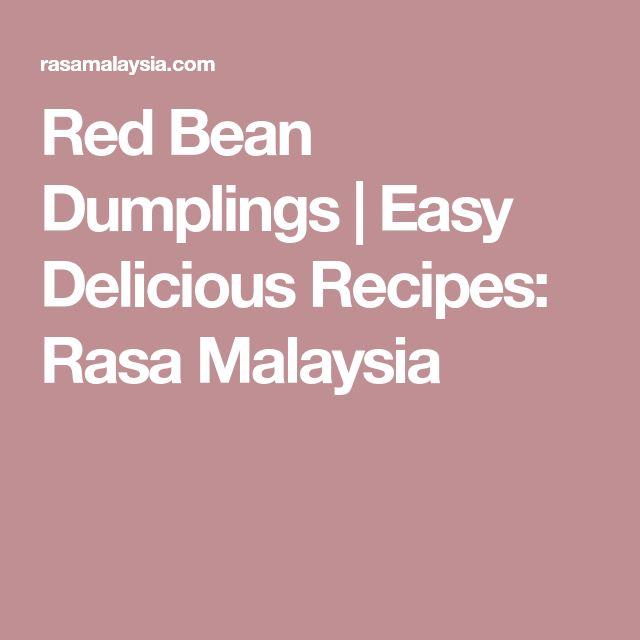 Red Bean Dumplings | Easy Delicious Recipes: Rasa Malaysia