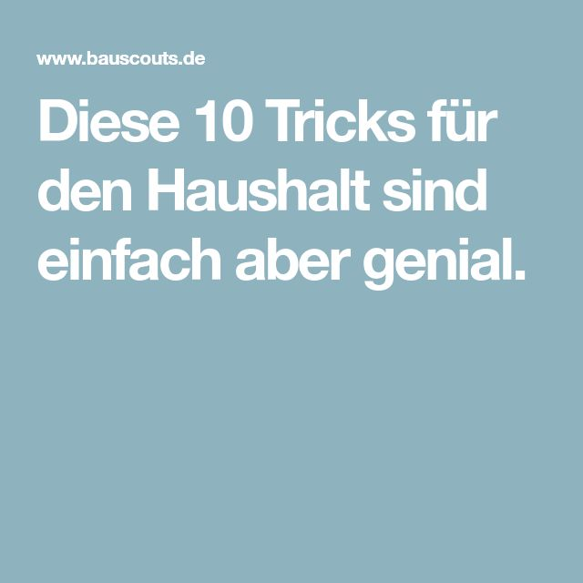 diese 10 tricks f r den haushalt sind einfach aber genial tipps und tricks tricks haushalts