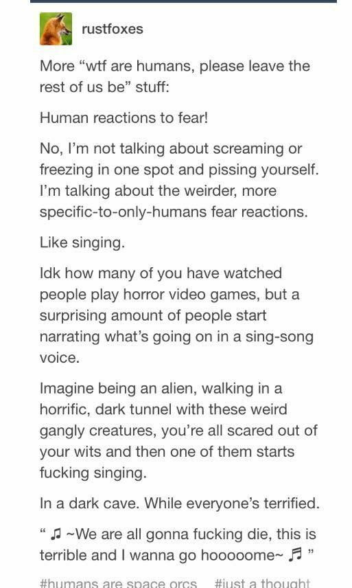 I have no idea why, but I just imagined this human as being Dan Howell, probably because he does this.