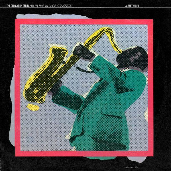 Albert Ayler - The Village Concerts (Vinyl, LP, Album) at Discogs