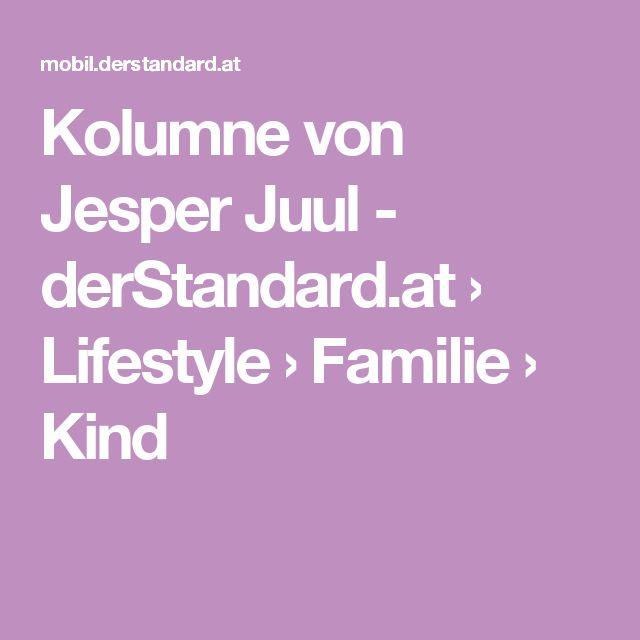 Kolumne von Jesper Juul - derStandard.at › Lifestyle › Familie › Kind